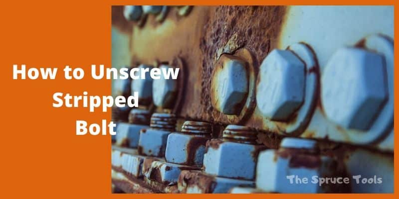How to Unscrew Stripped Bolt