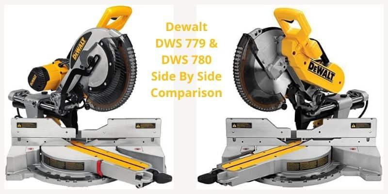 dewalt dws779 vs 780